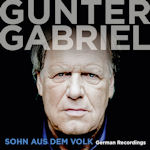 Sohn aus dem Volk - German Recordings - Gunter Gabriel