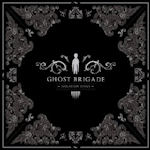 Isolation Songs - Ghost Brigade