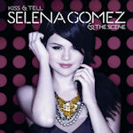 Kiss And Tell - {Selena Gomez} + the Scene