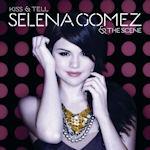 Kiss And Tell - {Selena Gomez} + the Scene