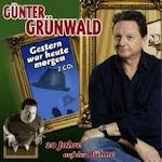 Gestern war heute morgen - Günter Grünwald
