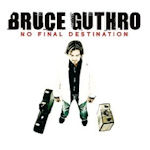 No Final Destination - Bruce Guthro