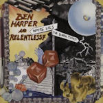 White Lies For Dark Times - {Ben Harper} + Relentless 7