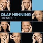 Lebensecht - Olaf Henning
