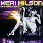 In A Perfect World - Keri Hilson