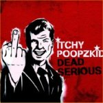 Dead Serious - Itchy Poopzkid