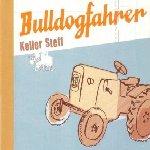 Bulldogfahrer - Keller Steff
