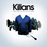 They Are Calling Your Name - Kilians