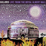 Live From The Royal Albert Hall - Killers