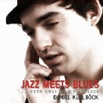 Jazz Meets Blues... Wenn zwei sich verlieben - Daniel Küblböck