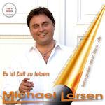 Es ist Zeit zu leben - Seine großen Hits im Disco-Mix - Michael Larsen