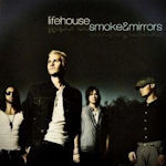Smoke And Mirrors - Lifehouse