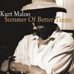 Summer Of Better Times - Kurt Maloo