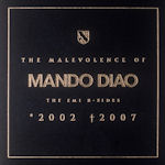 The Malevolence Of Mando Diao 2002 - 2007 - Mando Diao