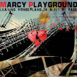 Leaving Wonderland... In A Fit Of Rage - Marcy Playground
