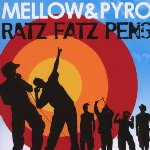Ratz Fatz Peng - {Mellow Mark} + {Pyro}