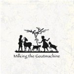 Back From The Goats... A Goateborg Fairy Tale - Milking The Goatmachine