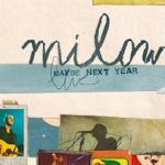 Maybe Next Year - Live - Milow