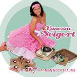 Mit 17 hat man noch Träume - Vanessa Neigert