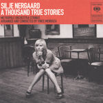 A Thousand True Stories - Silje Nergaard