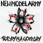 Today Is A Good Day - New Model Army