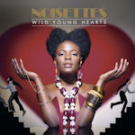 Wild Young Hearts - Noisettes
