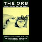 Baghdad Batteries (Orbsessions Volume III) - Orb