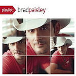 Playlist: The Very Best Of Brad Paisley - Brad Paisley