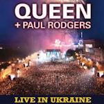 Live In Ukraine - {Queen} + {Paul Rodgers}