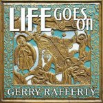 Life Goes On - Gerry Rafferty