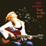 Love Is The Way - Eddi Reader