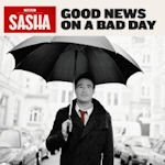 Good News On A Bad Day - Sasha
