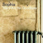 There Are No Goodbyes - Sophia
