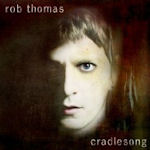 Cradlesong - Rob Thomas