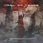 Bloodstained Endurance - Trail Of Tears
