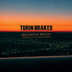 Bottled At Source - The Best Of The Source Years - Turin Brakes
