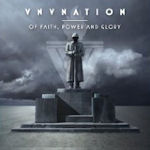 Of Faith, Power And Glory - VNV Nation