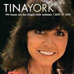 Wir lassen uns das Singen nicht verbieten - Best Of 2009 - Tina York