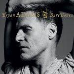 Bare Bones - Bryan Adams
