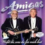 Weißt Du, was du für mich bist - Amigos