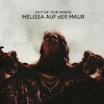 Out Of Our Minds - Melissa auf der Maur