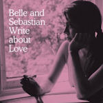 Write About Love - Belle And Sebastian