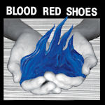 Fire Like This - Blood Red Shoes