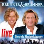 Live - Die große Abschiedstournee - Brunner + Brunner