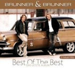 Best Of The Best - Das letzte Album - Brunner + Brunner