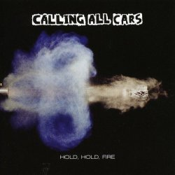 Hold, Hold Fire - Calling All Cars