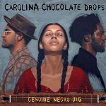 Genuine Negro Jig - Carolina Chocolate Drops