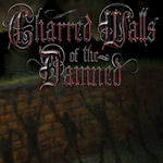 Charred Walls Of The Damned - Charred Walls Of The Damned