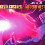Turn It On - {Kevin Costner} + Modern West