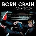 Anatomy - Born Crain